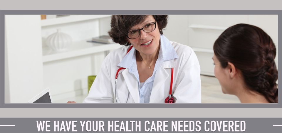 We got your health care needs covered
